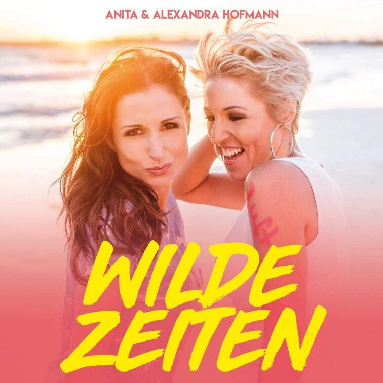 ANITA & ALEXANDRA HOFMANN - WILDE ZEITEN