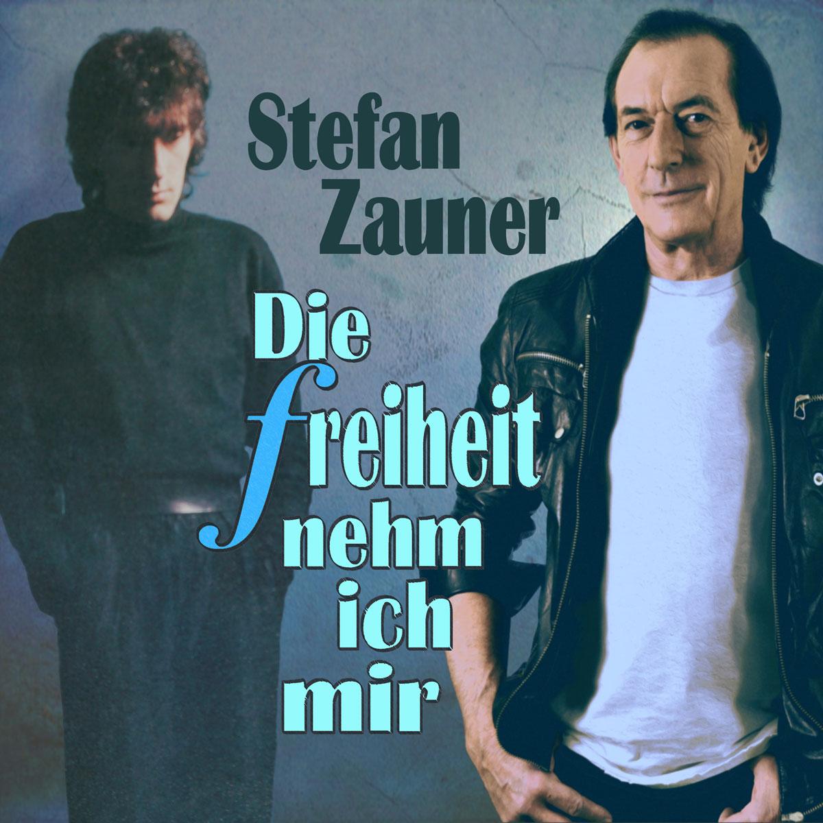 STEFAN ZAUNER - DIE FREIHEIT NEHM ICH MIR