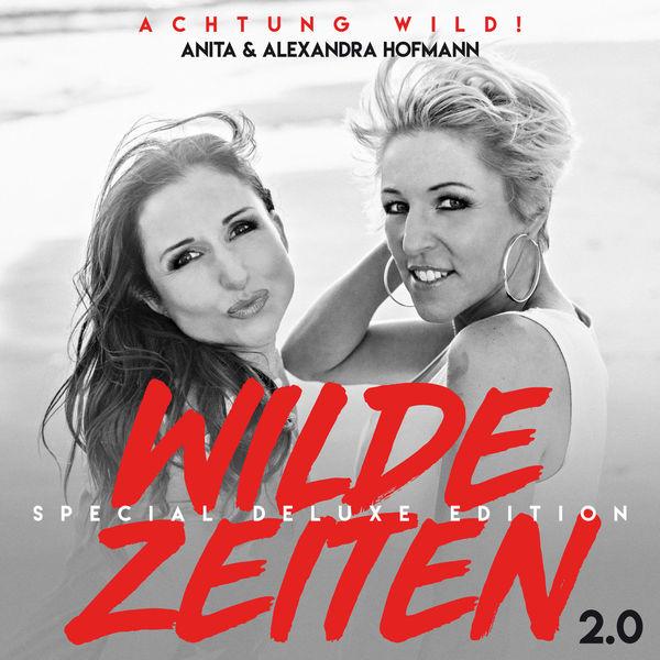 ANITA & ALEXANDRA HOFMANN - WILDE ZEITEN 2.0