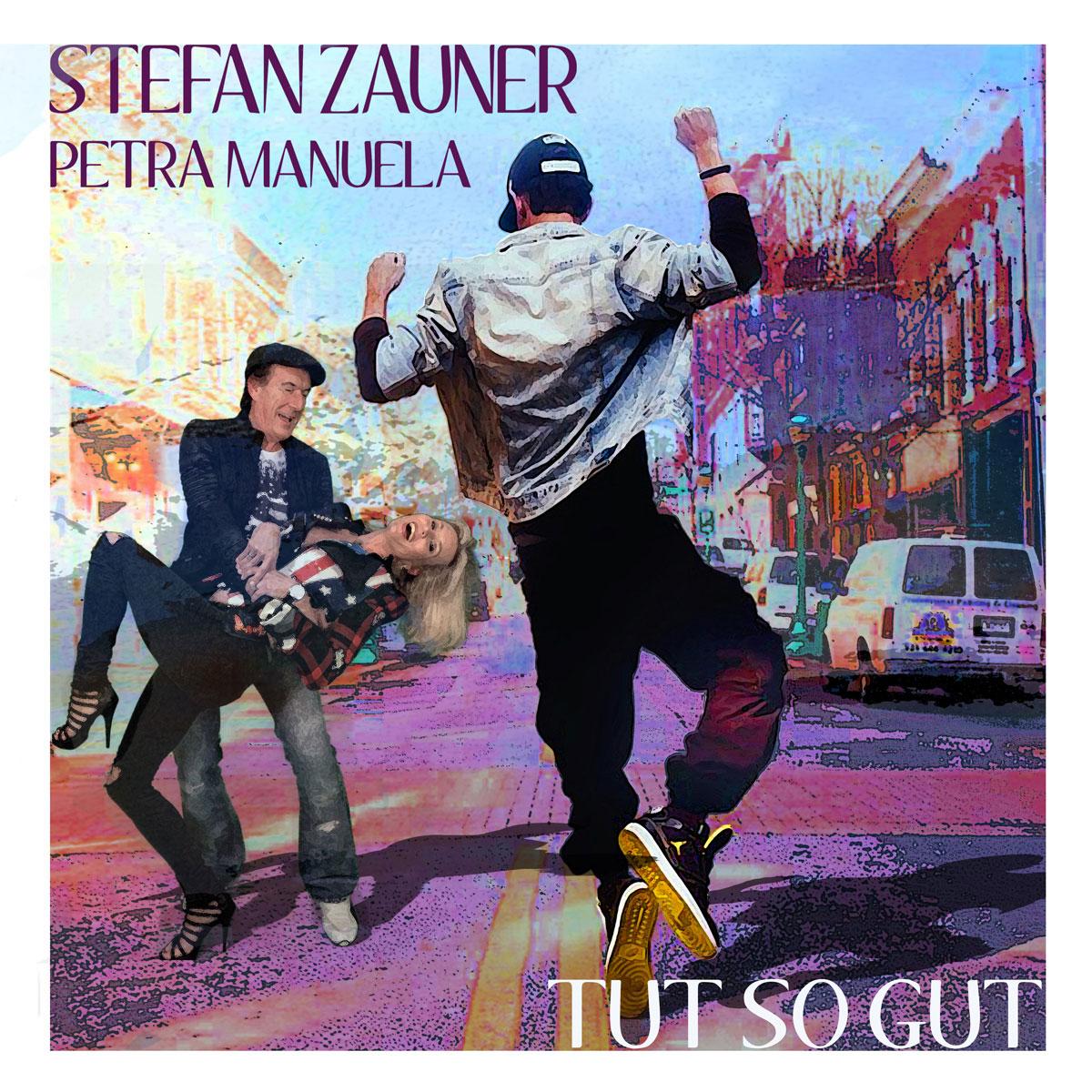Stefan Zauner & Petra Manuela - Tut so gut